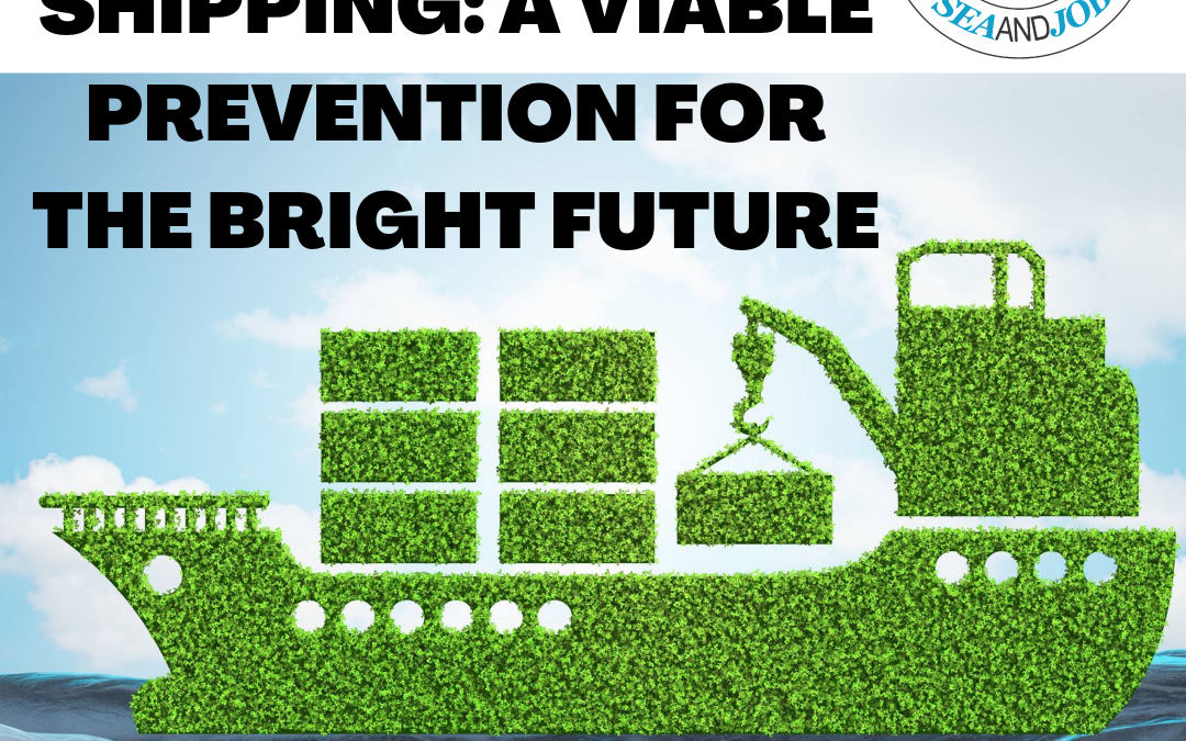 Sustainable Shipping: A Viable Prevention for the Bright Future