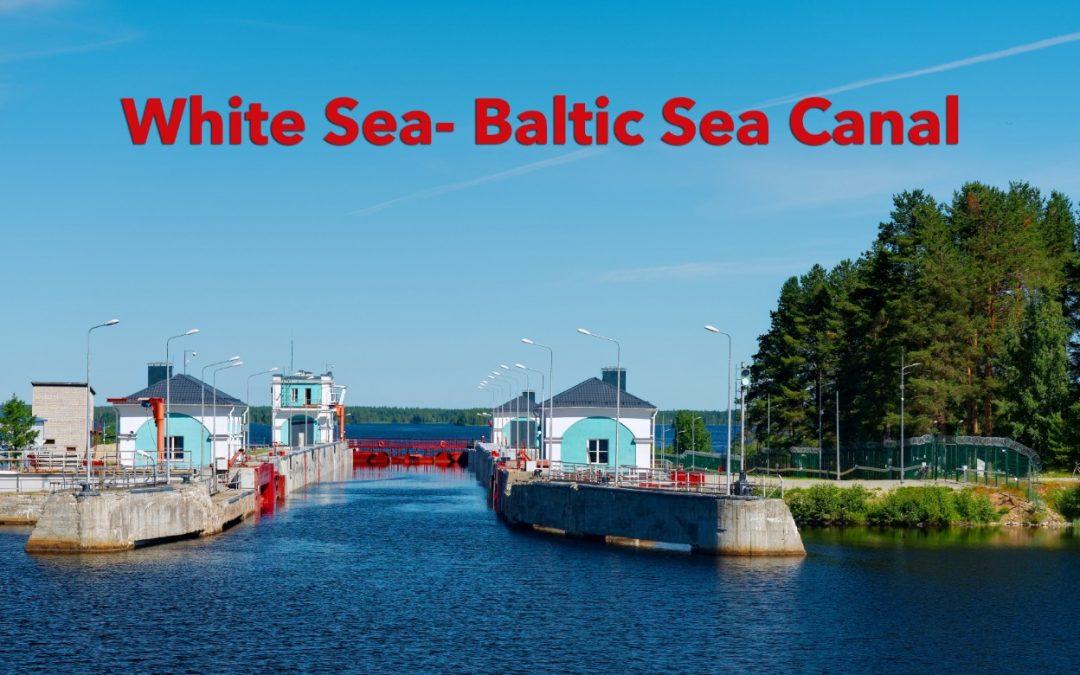 White Sea- Baltic Sea Canal