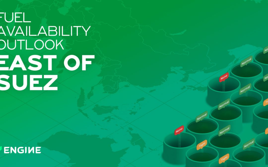 ENGINE: East Of Suez Bunker Fuel Availability Outlook
