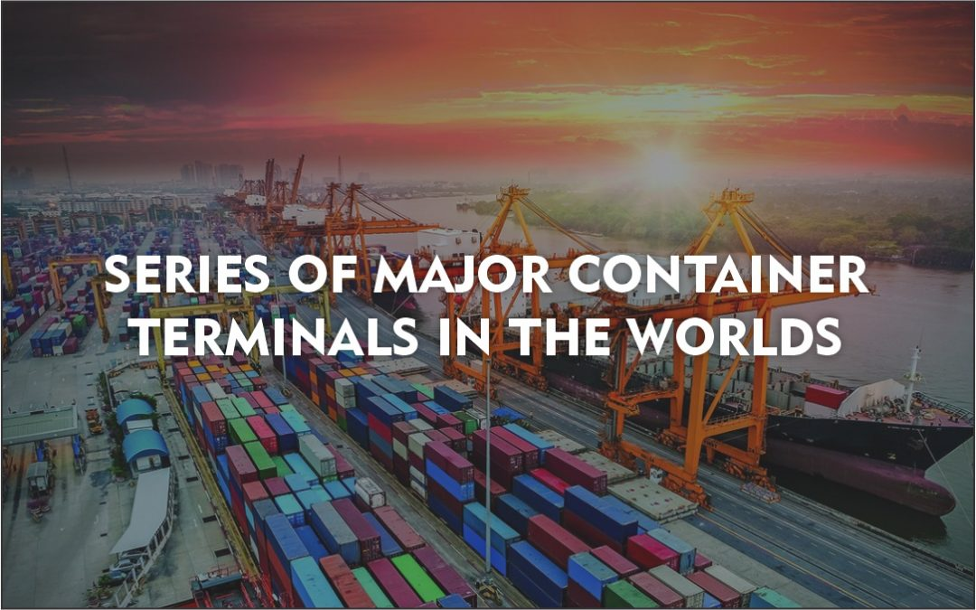 Series Of Major Container Terminals In The World – Port Of Shanghai, China